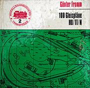 модель ZYX 8098-54 Комиссионная модель. Книга 100 Gleisplane HO/TT/N (100 путевых планов для макетов, масштабы HO, TT, N). Автор Gunter Fromm. 96 стр. Издание 1973 года. Твёрдая обложка. На немецком языке. Состояние: хорошее.